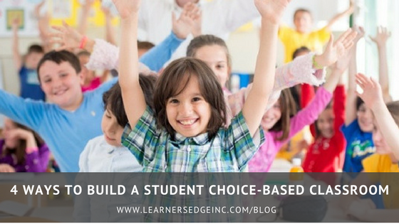 4 Ways to Build a Student Choice-Based Classroom