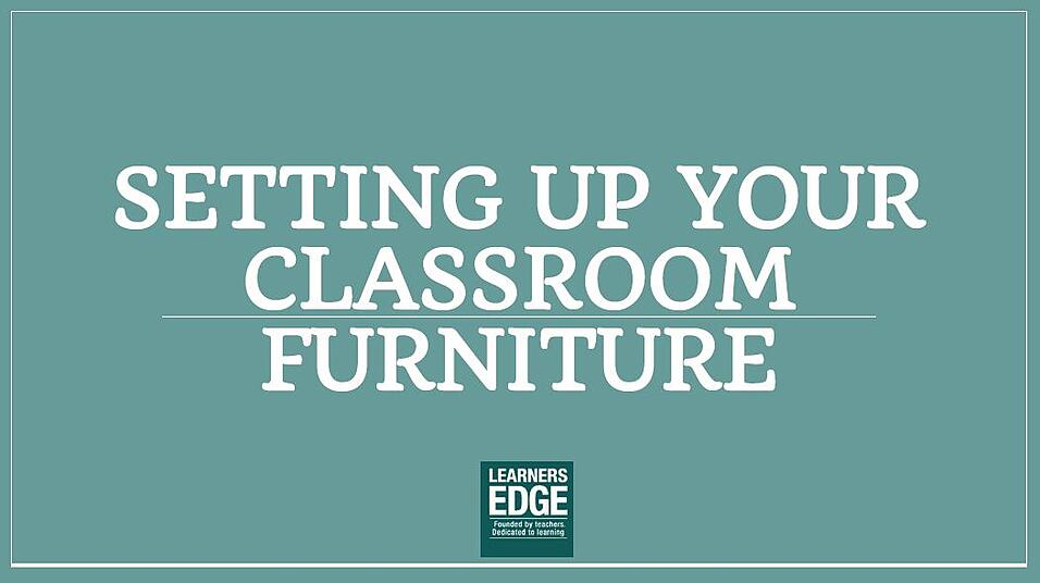 Setting Up Your Classroom Furniture