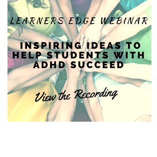 Inspiring Ideas to Help Students with ADHD Succeed - Webinar Recording