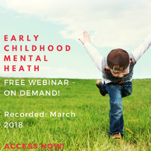Early Childhood Mental Health Webinar