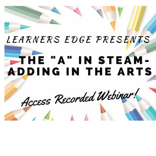 The A in STEAM - Adding in the Arts - Webinar Recording