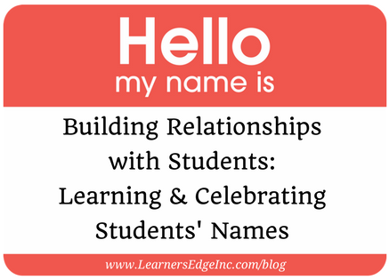 Building Relationships with Students- Learning & Celebrating Students' Names.png